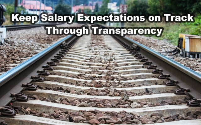 Keep Salary Expectations on Track Through Transparenecy