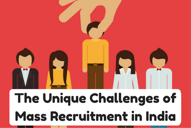 The Unique Challenges of Mass Recruitment in India
