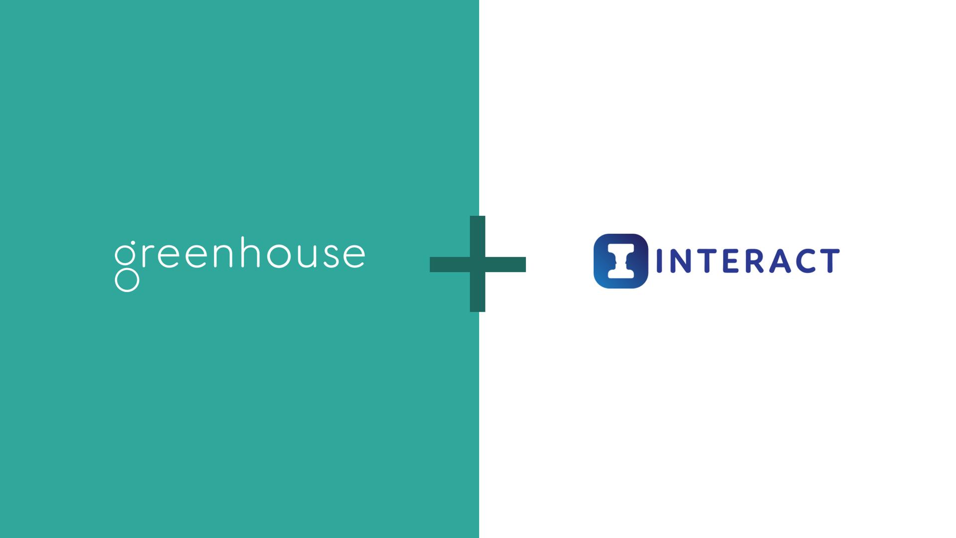 Greenhouse + Interact