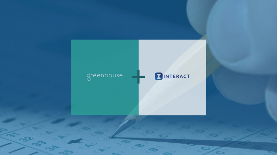 Greenhouse + Interact